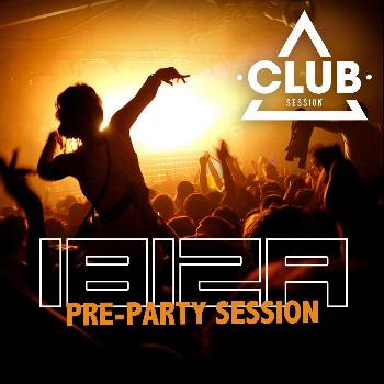 Various Artists - Ibiza Pre-Party Session 2013