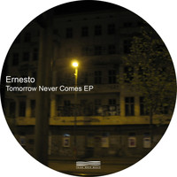 Ernesto - Tomorrow Never Comes