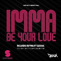 Ricardo Reyna - Imma Be Your Love