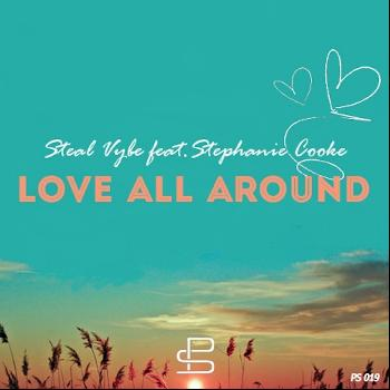 Steal Vybe - Love All Around