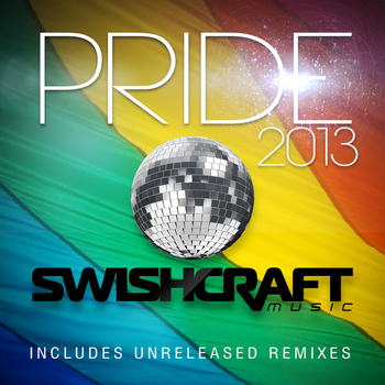 Various Artists - Swishcraft Presents: Pride 2013