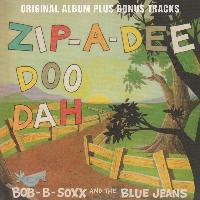 Bob B. Soxx and The Blue Jeans - Zip-a-Dee-Doo-Dah