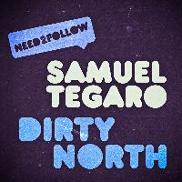 Samuel Tegaro - Dirty North