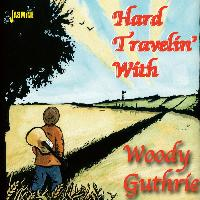 Woody Guthrie - Hard Travelin' With