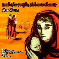 Bas Sheva - Soul of a People: Hebraic Chants