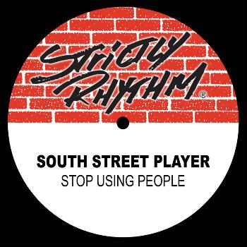 South Street Player - Stop Using People