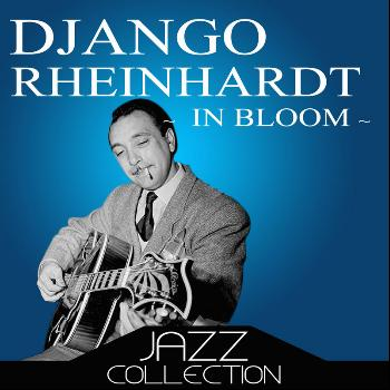 Django Rheinhardt - In Bloom