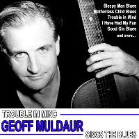 Geoff Muldaur - Trouble in Mind, Geoff Muldaur Sings the Blues
