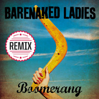 Barenaked Ladies - Boomerang (Mark Endert Remix)