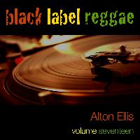 Alton Ellis - Black Label Reggae-Alton Ellis-Vol. 17