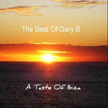 Gary B - A Taste of Ibiza: The Best of Gary B