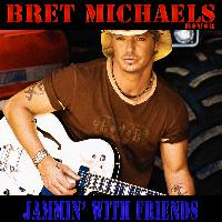 Bret Michaels - Jammin' with Friends