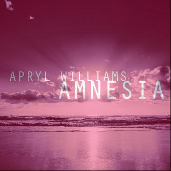 Apryl Williams - Amnesia