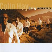 Colin Hay - Going Somewhere (Deluxe Edition)