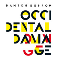 Danton Eeprom - Occidental Damage (Remixes) - EP