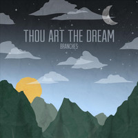 Branches - Thou Art the Dream