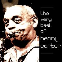 Benny Carter & His Orchestra - The Very Best Of Benny Carter