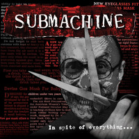 Submachine - In Spite of Everything