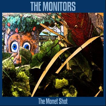 The Monitors - The Monet Shot