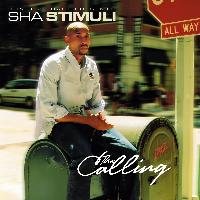 Sha Stimuli - The Calling (Explicit)
