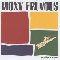 Moxy Fruvous - You Will Go To The Moon