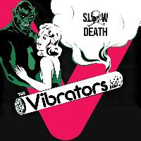 The Vibrators - Slow Death