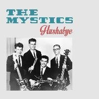 The Mystics - Hushabye