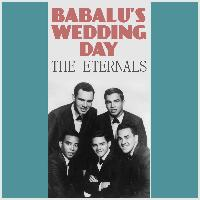 The Eternals - Babalu's Wedding Day