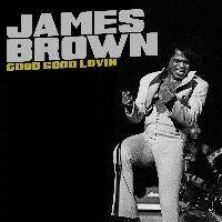 James Brown - Good Good Lovin'