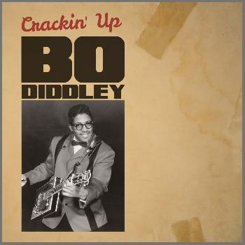 Bo Diddley - Crackin' Up