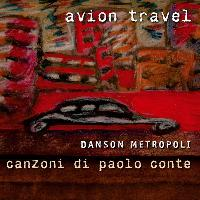 Avion Travel - Danson metropoli - Canzoni di Paolo Conte (Deluxe Version)