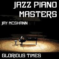 Jay McShann - Jazz Piano Masters - Glorious Times
