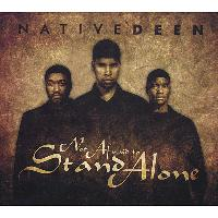 Native Deen - Not Afraid To Stand Alone