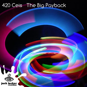 420 Ceis - The Big Payback