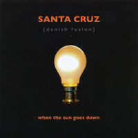 Santa Cruz - When the Sun Goes Down
