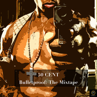 50 Cent - Bulletproof: The Mixtape