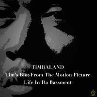 Timbaland - Tim's Bio: From The Motion Picture-Life From Da Bassment
