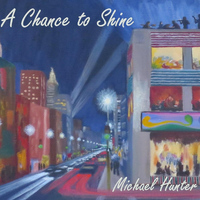 Michael Hunter - A Chance to Shine