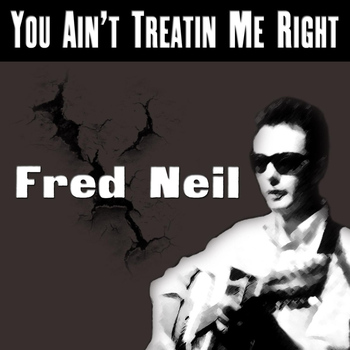 Fred Neil - You Ain't Treatin Me Right