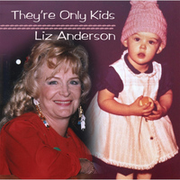 Liz Anderson - They're Only Kids