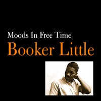 Booker Little - Moods in Free Time