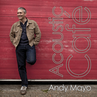Andy Mayo - Acoustic Café