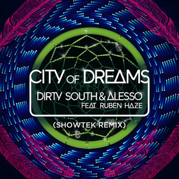 Dirty South - City Of Dreams (Showtek Remix)