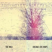The Wild - Dreams Are Maps