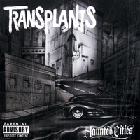 Transplants - Haunted Cities (Explicit)