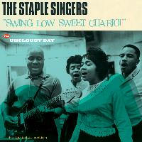 The Staple Singers - Swing Low Sweet Chariot + Uncloudy Day (Bonus Track Version)