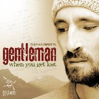 Gentleman - When You Get Lost