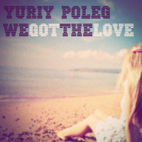 Yuriy Poleg - We Got the Love