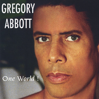 Gregory Abbott - One World!