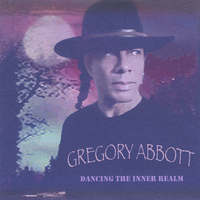 Gregory Abbott - Dancing The Inner Realm